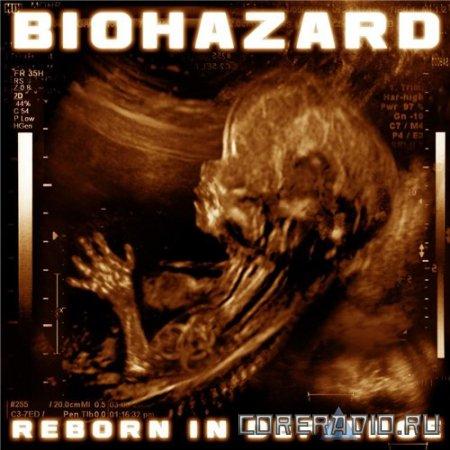 Biohazard - Reborn In Defiance (2012)