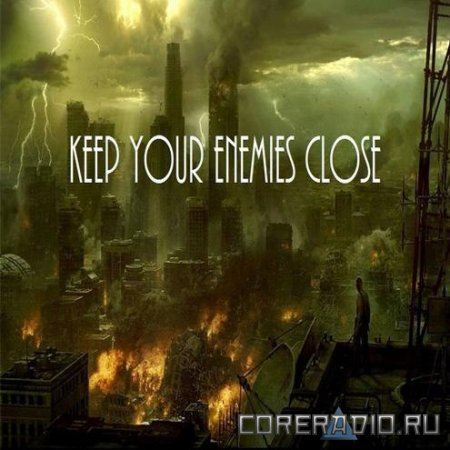 Keep Your Enemies Close - Keep Your Enemies Close [EP] (2011)