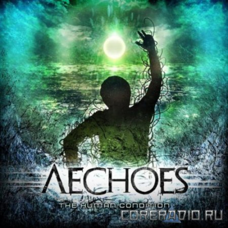 Aechoes - The Human Condition (2012)