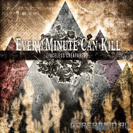Every Minute Can Kill - Faceless Creatures [EP] (2012)