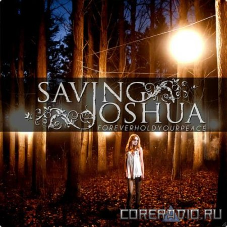 Saving Joshua - Forever Hold Your Peace (2012)