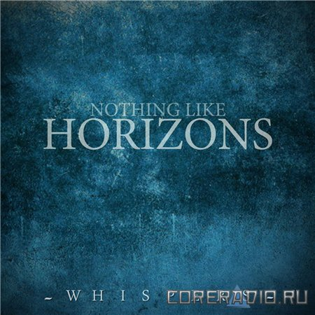 Nothing Like Horizons - Whispers [EP] (2012)