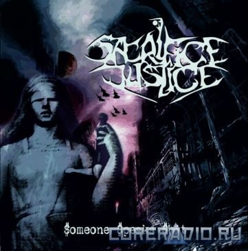 Sacrifice Justice - Someone Speaks Shit (2012)