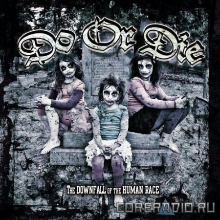 Do Or Die - The Downfall Of The Human Race (2011)