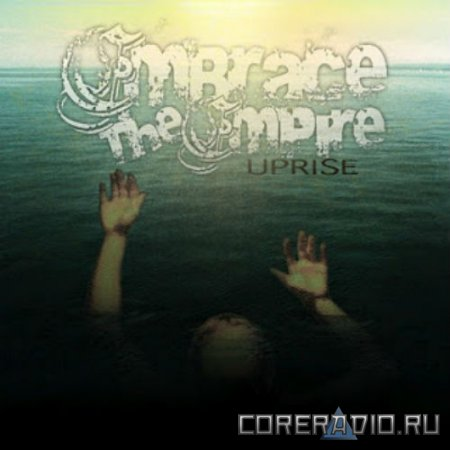 Embrace The Empire - Uprise [EP] (2012)