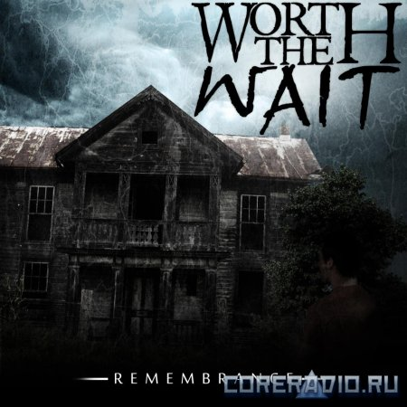 Worth The Wait - Remembrance [EP] (2012)