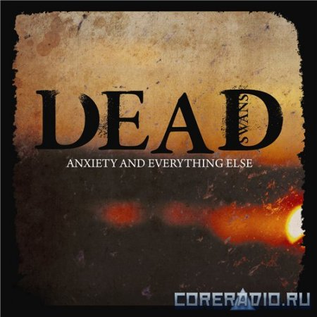 Dead Swans - Anxiety And Everything Else [EP] (2012)