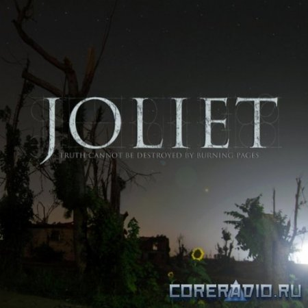 Joliet - Truth Cannot Be Destroyed By Burning Pages (2012)