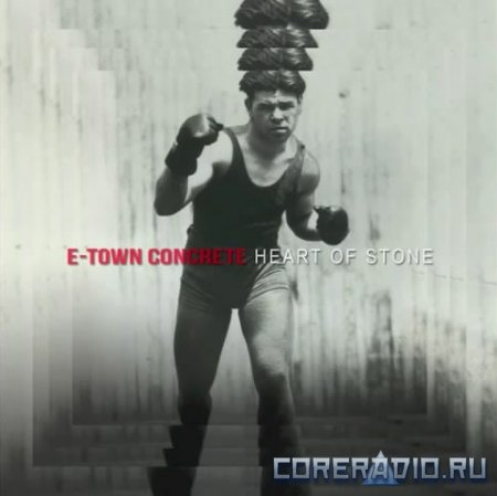 E. Town Concrete - Heart Of Stone [EP] (2012)