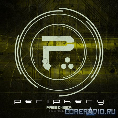 PERIPHERY - PASSENGER (SINGLE) (2012)