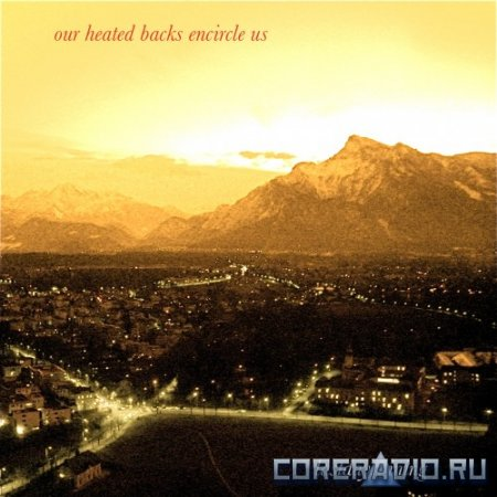 Lastdayshining - Our Heated Backs Encircle Us (2012)