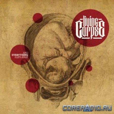 Living Corpse - And Everything Slips Away (2012)