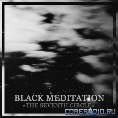 Black Meditation - The Seventh Circle (2012)