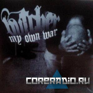 Butcher - My Own War (2011)