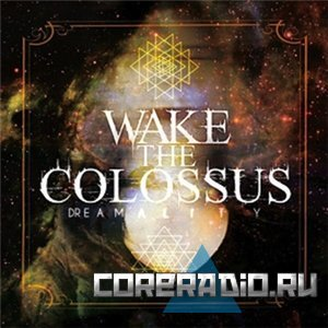 Wake The Colossus – Dreamality [EP] (2011)