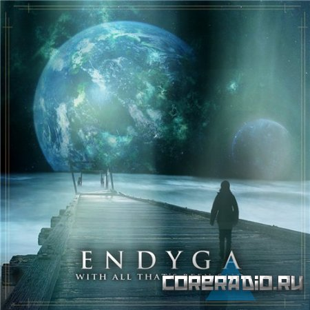 Endyga - With All That's Been Said (2011)