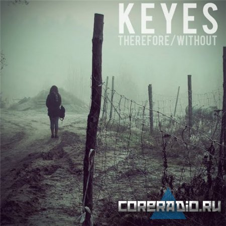 Keyes - Therefore/Without (2011)