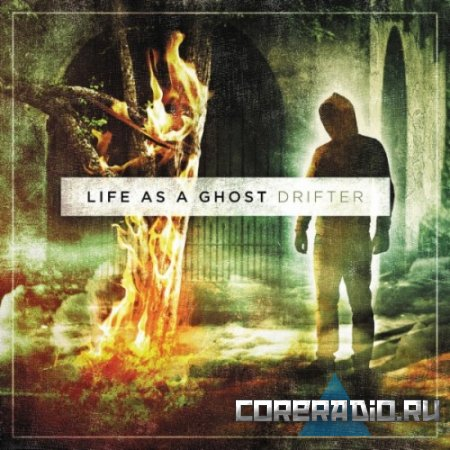 Life As A Ghost - Drifter (2011)