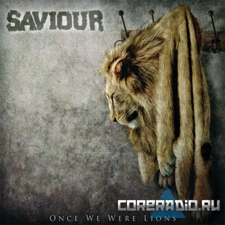 Saviour - Once We Were Lions (2011)