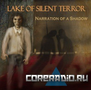 Lake Of Silent Terror - Narration Of A Shadow (2011)