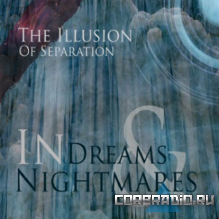 In Dreams & Nightmares - The Illusion of Separation [EP] (2011)