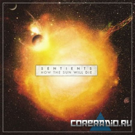Sentients – How The Sun Will Die [EP] (2011)