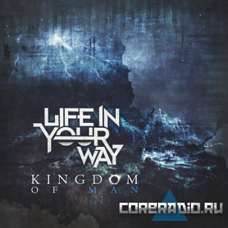 Life In Your Way - Kingdom Of Man [EP #1] (2011)