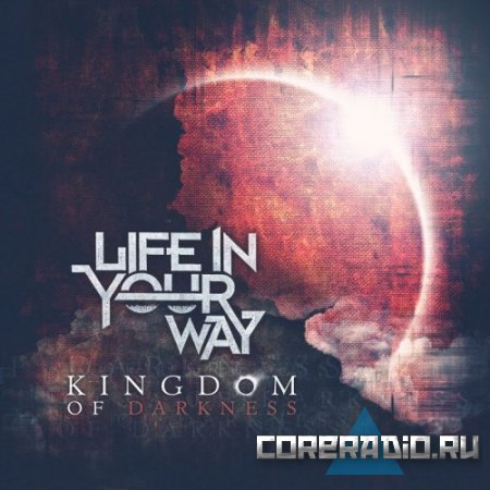 Life In Your Way - Kingdom Of Darkness [EP #2] (2011)