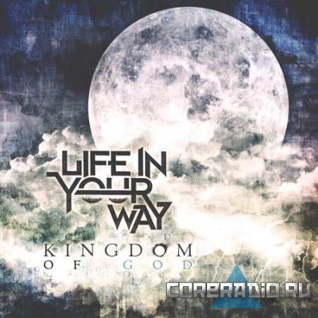 Life In Your Way - Kingdom Of God [EP #3] (2011)