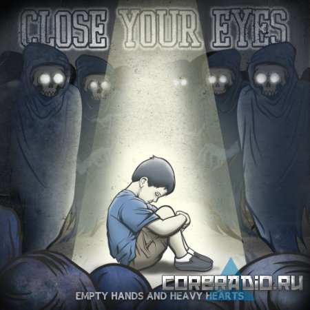 Close Your Eyes - Empty Hands And Heavy Hearts (2011)