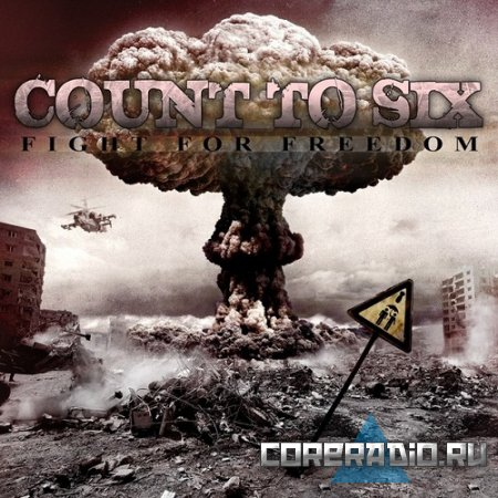 Count To Six - Fight For Freedom [EP] (2011)