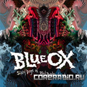 Blue Ox - Stray Dogs On Pity Party Island (2011)