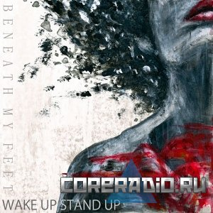 Beneath My Feet - Wake Up, Stand Up [EP] (2011)