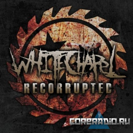 Whitechapel - Recorrupted [EP] (2011)