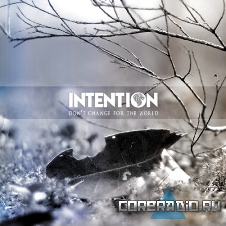 Intention - Don't Change For The World [EP] (2011)