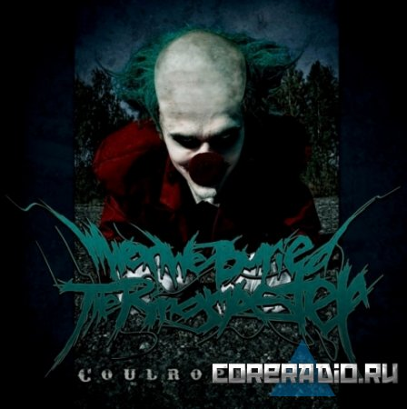 When We Buried The Ringmaster - Coulrophobia (2011)