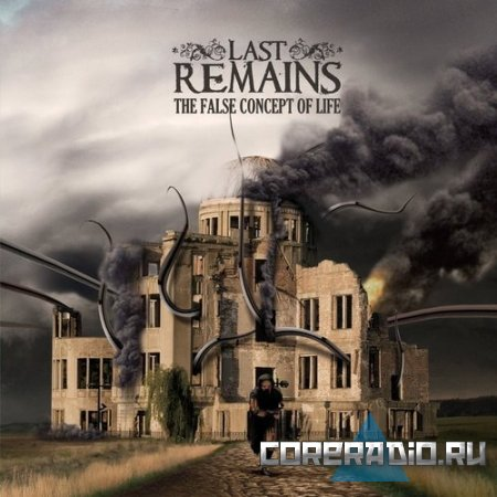 Last Remains - The False Concept of Life (2011)