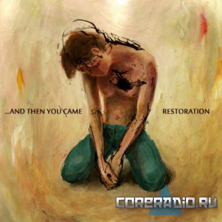 ...and then You came - Restoration [EP] (2011)