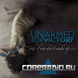 Unarmed For Victory – And If You Don't Wake Up [EP] (2011)