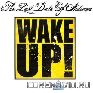 The Last Date of Autumn - Wake Up! (2011)