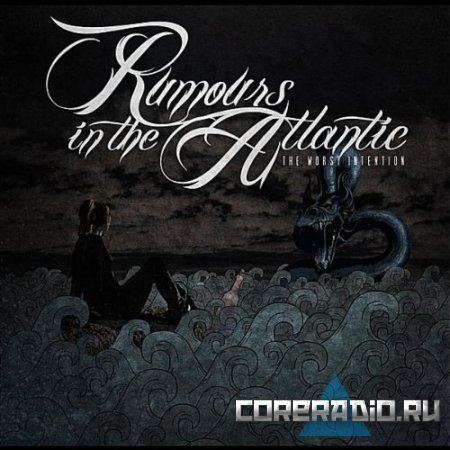 Rumours In the Atlantic - The Worst Intention [EP] (2011)