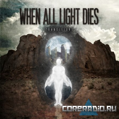 When All Light Dies – Transitions (2011)