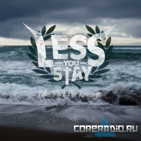 Less You Stay - Take Part for Revenge [EP] (2011)