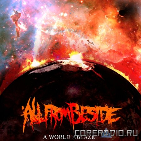 All From Beside - A World Ablaze [EP] (2011)