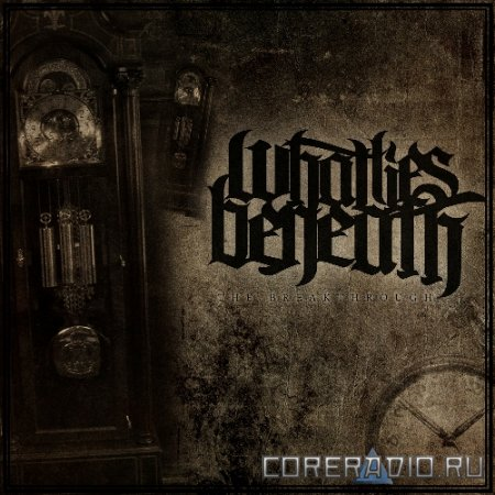 WHAT LIES BENEATH - THE BREAKTHROUGH [EP] (2011)