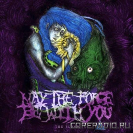 MAY THE FORCE BE WITH YOU - THE FLOOD (2011)