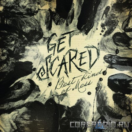 Get Scared - Best Kind Of Mess (2011)