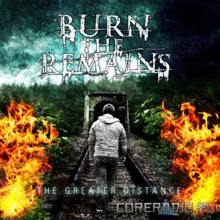 Burn The Remains - The Greater Distance [EP] (2011)