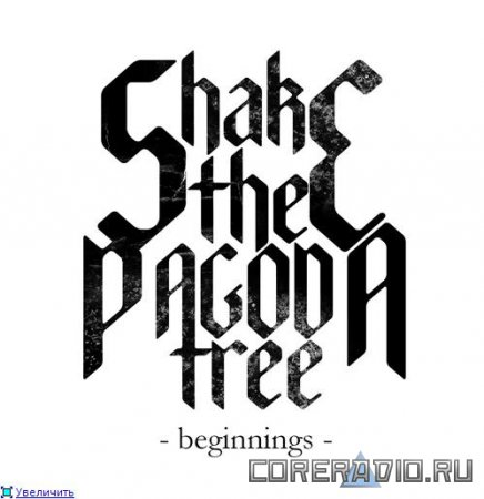 Shake The Pagoda Tree - Beginnings (2010)