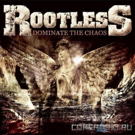 Rootless - Dominate The Chaos (2011)